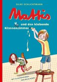 Mattis und das klebende Klassenzimmer / Mattis Bd.1