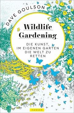Wildlife Gardening - Goulson, Dave