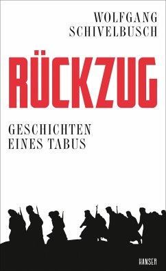 Rückzug - Schivelbusch, Wolfgang