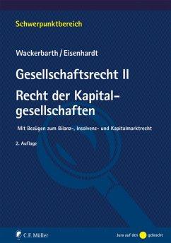 Gesellschaftsrecht II. Recht der Kapitalgesells...