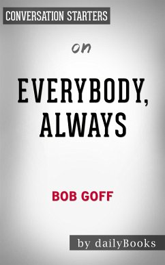 Everybody, Always: Becoming Love in a World Ful...
