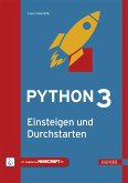 Python 3 - Einsteigen und Durchstarten (eBook, ePUB)