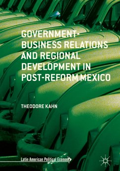 Government-Business Relations and Regional Development in Post-Reform Mexico (eBook, PDF) - Kahn, Theodore