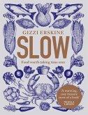 Slow: Food Worth Taking Time Over (eBook, ePUB)