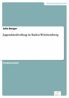 Jugendstrafvollzug in Baden-Württemberg (eBook, PDF) - Berger, Julia