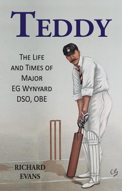 Teddy: The Life and Times of Major EG Wynyard D...
