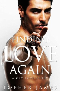 Finding Love Again: A Gay Love Story (Gay Roman...