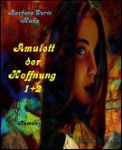 Amulett der Hoffnung Teil 1+ 2 (eBook, ePUB)