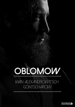 Oblomow (eBook, ePUB) - Gontscharow, Iwan Alexandrowitsch
