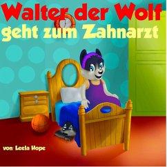 Walter der Wolf geht zum Zahnarzt