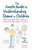 The Simple Guide to Understanding Shame in Children (eBook, ePUB)