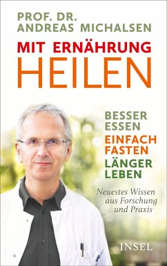 Mit Ernährung heilen - Michalsen, Andreas