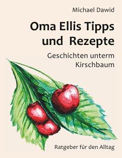Oma Ellis Tipps und Rezepte
