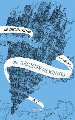 Die Verlobten des Winters / Die Spiegelreisende Bd.1 - Dabos, Christelle