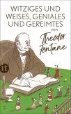 Witziges und Weises, Geniales und Gereimtes von Theodor Fontane