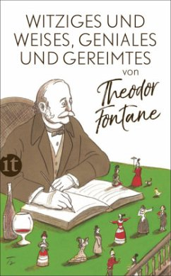 Witziges und Weises, Geniales und Gereimtes von Theodor Fontane - Fontane, Theodor