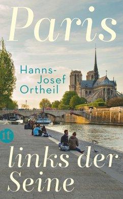 Paris, links der Seine - Ortheil, Hanns-Josef