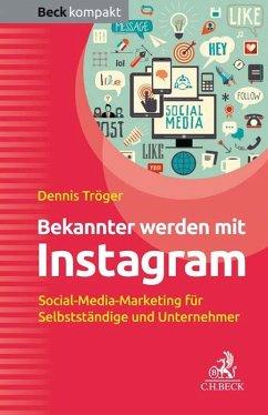 Bekannter werden mit Instagram - Tröger, Dennis