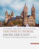 Der Dom zu Worms - Krone der Stadt
