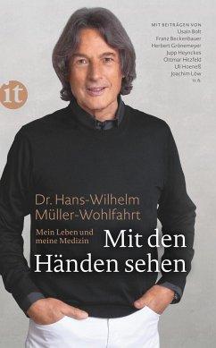 Mit den Händen sehen - Müller-Wohlfahrt, Hans-Wilhelm