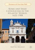 Rome and Irish Catholicism in the Atlantic World, 1622-1908 (eBook, PDF)