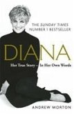 Diana: Her True Story - In Her Own Words. Anniversary edition