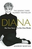 Diana: Her True Story - In Her Own Words. Anniversary edition - Morton, Andrew