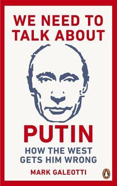 We Need to Talk About Putin - Galeotti, Mark