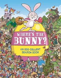 Where's the Bunny?: An Egg-Cellent Search Book - Whelon, Chuck; Brown, Helen
