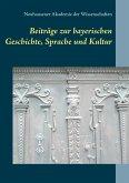 Beiträge zur bayerischen Geschichte, Sprache und Kultur
