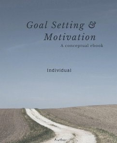 GOAL SETTING AND MOTIVATION - INDIVIDUAL (eBook...