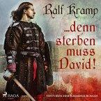 ... denn sterben muss David! - Historischer Kriminalroman (Ungekürzt) (MP3-Download)