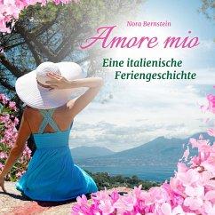 Amore mio - Eine italienische Feriengeschichte ...