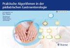 Praktische Algorithmen in der pädiatrischen Gastroenterologie (eBook, ePUB)