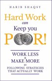 Hard Work Can Keep You Poor (eBook, ePUB)
