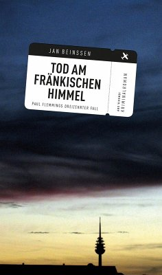 Tod am fränkischen Himmel / Paul Flemming Bd.13 (eBook, ePUB) - Beinßen, Jan