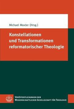 Konstellationen und Transformationen reformatorischer Theologie (eBook, ePUB)