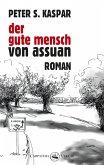Der gute Mensch von Assuan (eBook, PDF)