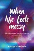 When life feels messy (eBook, ePUB)