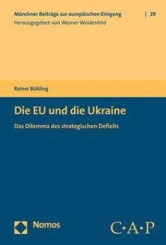 Die EU und die Ukraine - Bühling, Rainer