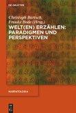 Welt(en) erzählen: Paradigmen und Perspektiven