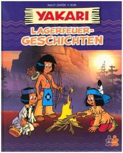 Yakari. Lagerfeuer-Geschichten