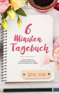 6 Minuten Tagebuch - Mehr Positivität, Dankbarkeit und Erfolg in 6 Minuten - Dreamer, Day