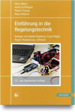 Einführung in die Regelungstechnik - Mann, Heinz; Schiffelgen, Horst; Froriep, Rainer; Webers, Klaus