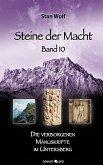 Die verborgenen Manuskripte im Untersberg / Steine der Macht Bd.10