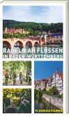 Radeln an Flüssen in Baden-Württemberg