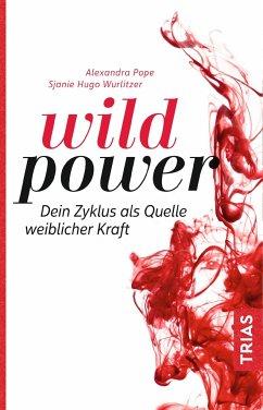 Wild Power - Pope, Alexandra;Wurlitzer, Sjanie Hugo