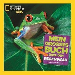 Mein großes Buch über den Regenwald - Donohue, Moira R.