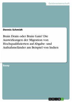 Brain Drain oder Brain Gain? Die Auswirkungen der Migration von Hochqualifizierten auf Abgabe- und Aufnahmeländer am Beispiel von Indien