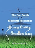 The Don Smith Magnetic Resonance Energy Crafting Systematic Index.